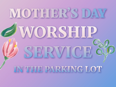 Mother's Day Service in the parking lot
